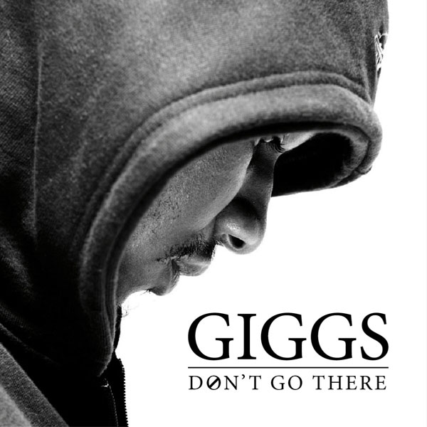 Giggs - Dont Go There (OUT TODAY)